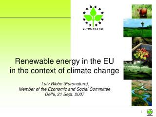 Renewable energy in the EU  in the context of climate change  Lutz Ribbe (Euronature),