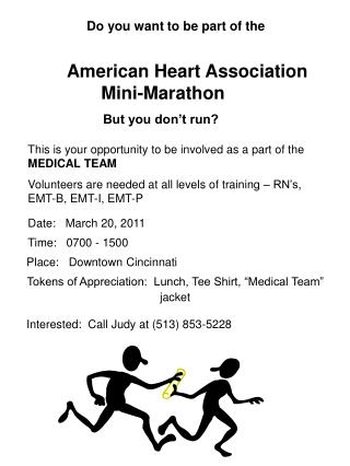 Do you want to be part of the 			 American Heart Association             Mini-Marathon