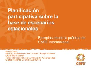 Pascal Girot,  Poverty, Environment and Climate Change Network, CARE International