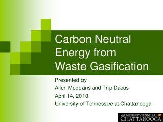 Carbon Neutral Energy from  Waste Gasification
