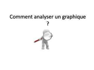 Comment analyser un graphique ?