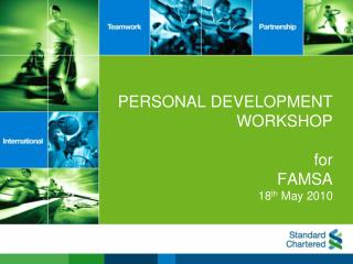 PERSONAL DEVELOPMENT WORKSHOP for FAMSA 18 th  May 2010