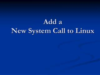 Add a New System Call to Linux