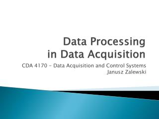Data Processing  in Data Acquisition
