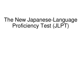 The New Japanese-Language Proficiency Test JLPT