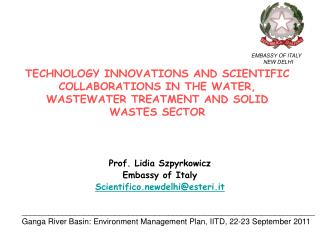 Prof. Lidia Szpyrkowicz Embassy of Italy Scientifico.newdelhi@esteri.it