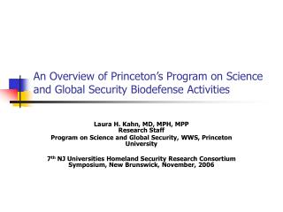 An Overview of Princeton s Program on Science and Global Security Biodefense Activities