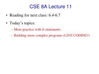CSE 8A Lecture 11
