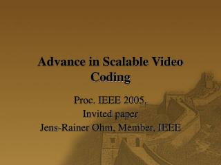 Advance in Scalable Video Coding