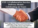 YTP- A Collaborative Service Delivery Model:  Celebrating 20 Years