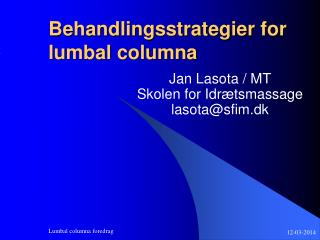 Behandlingsstrategier for lumbal columna