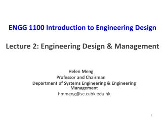ENGG 1100  Introduction to Engineering Design Lecture  2:  Engineering Design & Management