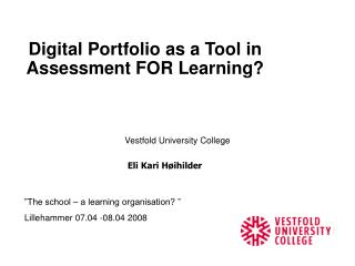Digital Portfolio as a Tool in Assessment FOR Learning?