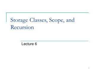 Storage Classes, Scope, and Recursion