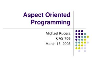 Aspect Oriented Programming