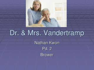 Dr. & Mrs. Vandertramp