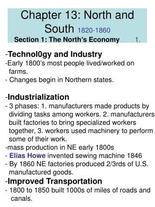Chapter 13: North and South  1820-1860    Section 1: The North's Economy         1.