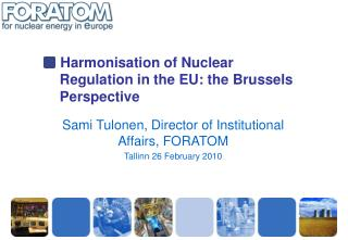 Harmonisation of Nuclear     Regulation in the EU: the Brussels      Perspective