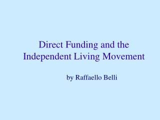 Direct Funding and the Independent Living Movement