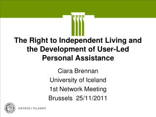 The Right to Independent Living and the Development of User-Led Personal Assistance