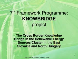 7 th Framework Programme :  KNOWBRIDGE project