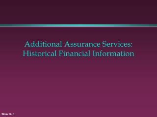 Additional Assurance Services: Historical Financial Information