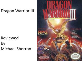 Dragon Warrior III Reviewed by Michael Sherron