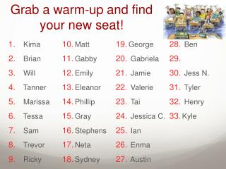 Grab  a  warm -up and  find your  new  seat !