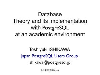 Database  Theory and its implementation with  PostgreSQL at an academic environment