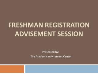 Freshman Registration Advisement Session