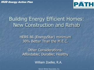 Building Energy Efficient Homes: New Construction and Rehab