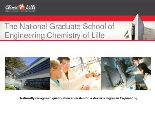 The National Graduate School of Engineering Chemistry of Lille