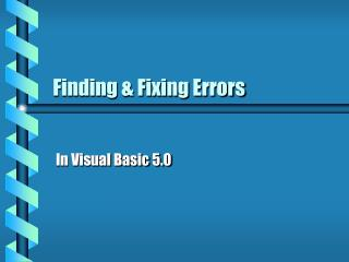 Finding & Fixing Errors
