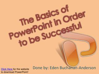 The Basics of PowerPoint in Order to be Successful