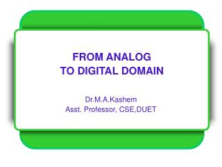 FROM ANALOG  TO DIGITAL DOMAIN