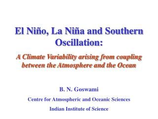 El Ni ñ o, La Ni ñ a and Southern Oscillation: