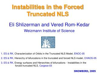 Instabilities in the Forced Truncated NLS