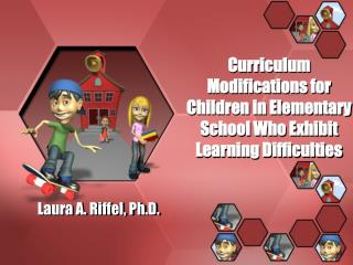 Curriculum Modifications for Children in Elementary School Who Exhibit Learning Difficulties
