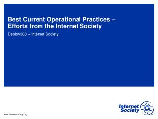 Best Current Operational Practices –  Efforts from the Internet Society