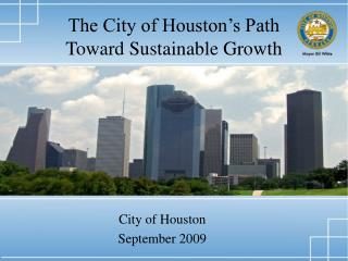 The City of Houston's Path  Toward Sustainable Growth