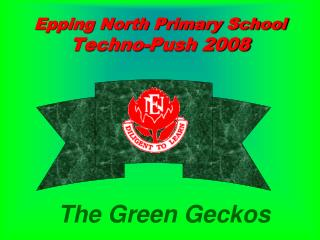 Epping North Primary School  Techno-Push 2008