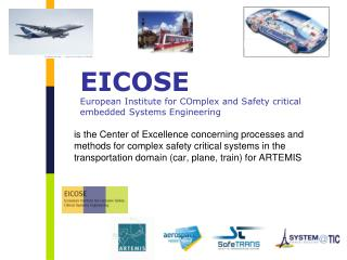 EICOSE European Institute for COmplex and Safety critical embedded Systems Engineering