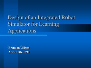 Design of an Integrated Robot Simulator for Learning Applications