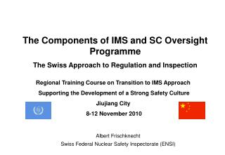 The Components of IMS and SC Oversight Programme The Swiss Approach to Regulation and Inspection