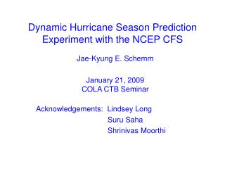 Dynamic Hurricane Season Prediction Experiment with the NCEP CFS