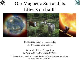 Our Magnetic Sun and its  Effects on Earth