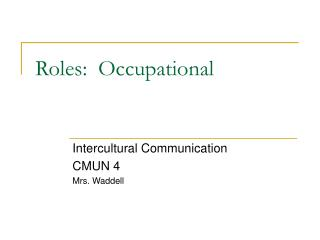 Roles:  Occupational