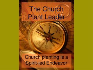The Church Plant Leader