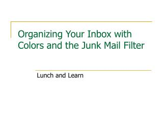 Organizing Your Inbox with Colors and the Junk Mail Filter