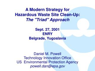 Daniel M. Powell Technology Innovation Office US  Environmental Protection Agency